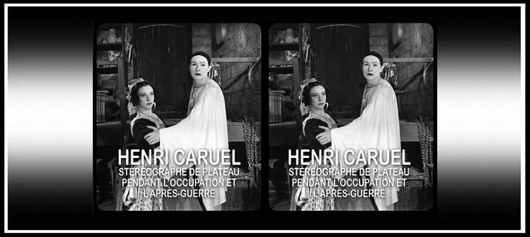 Henry Caruel, 1940s & 1950s Cinema Stereo Photographer: Exhibition and 3-D Presentation in Paris and Two Free Online 3-D Talks (in French &English)